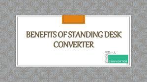 Benefits Of Standing Desk by Standing Desk Converter