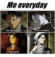 Fuck My Life Memes - me everyday who the fuck cares fuck everything rry fuck my life lim