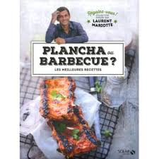 livre de cuisine laurent mariotte plancha ou barbecue régalez vous laurent mariotte à table avec