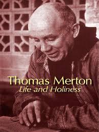Thomas Merton Quotes On Love by Thomas Merton Life And Holiness Sacred Glory Religion