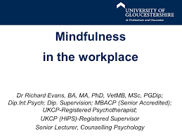 Counselling At Workplace Ppt Mindfulness In The Workplace Dr Richard Ba Ma Phd Vetmb