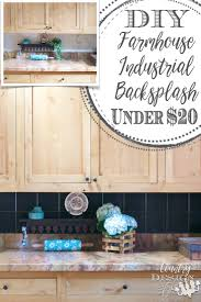 Backsplash Kitchen Diy Diy Farmhouse Industrial Backsplash Country Design Style