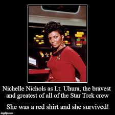 Red Shirt Star Trek Meme - nichelle nichols as lt uhura the bravest and greatest of all of