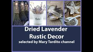 dried lavender decor u2013 rustic home decor ideas youtube