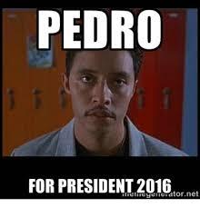 Pedro Meme - pics me me pedro for president 2016 19639153 png