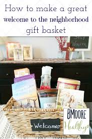 How To Make Gift Baskets How To Make A Great Welcome To The Neighborhood Gift Basket