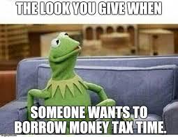 Tax Money Meme - kermit imgflip