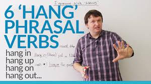 6 phrasal verbs with hang hang on hang up hang out youtube