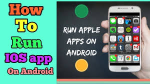 how to ios apps on android how to run ios app on android easy ways to downloads iphone