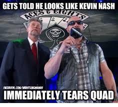 Quad Memes - 25 best memes about kevin nash kevin nash memes