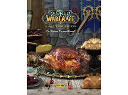livres cuisine of warcraft le livre de cuisine officiel