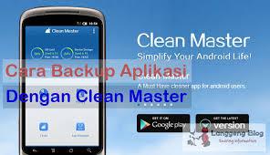 aplikasi clean master apk cara backup aplikasi android menjadi file apk dengan clean master