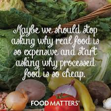 maybe we should stop asking why real food is so expensive and