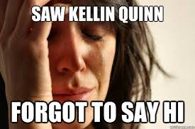 Kellin Quinn Meme - saw kellin quinn forgot to say hi first world problems quickmeme