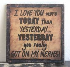 primitive wood sign i love you more today yesterday friend