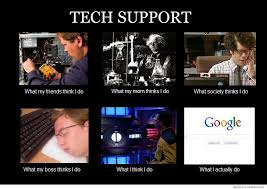 What Society Thinks I Do Meme - tech support what my friends think i do weknowmemes