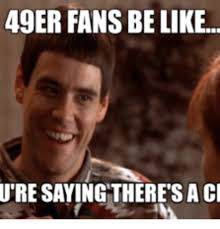 Funny Meme Saying - funny 49er pics 25 best memes about 49er funny 49er funny memes