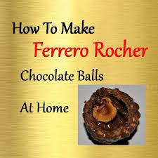 how to make ferrero rocher full recipe hindi english youtube