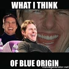 Origin Memes - what i think of blue origin tom cruise risas meme generator