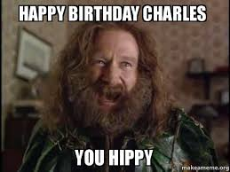 Hippy Memes - happy birthday charles you hippy make a meme
