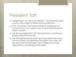 President Who Got Stuck In Bathtub The Progressive Presidents Ppt Download