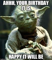Ahhh Meme - happy birthday from yoda imgflip