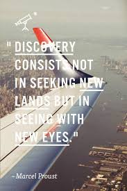 Seeking New Discovery Consists Not In Seeking New Lands But In Picture Quote