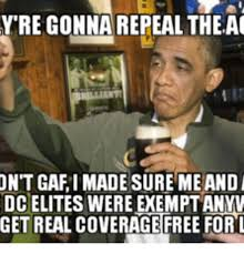 Anti Obamacare Meme - 25 best memes about trump not going to repeal obamacare trump