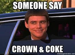 Coke Meme - someone say crown coke jim carrey limo meme generator