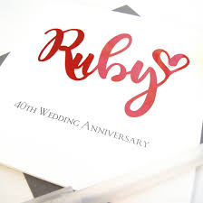 what is 40th wedding anniversary ruby 40th wedding anniversary card by the hummingbird card company