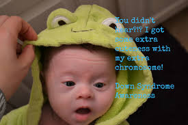Memes Down Syndrome - you didn t hear i got some extra cuteness with my extra