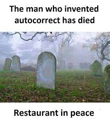 Autocorrect Meme - hilarious and true funny pics memes man who invented