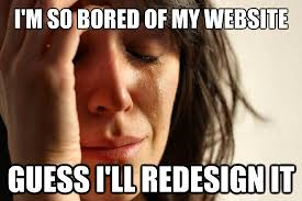Website Meme - 10 terrible reasons to redesign your website