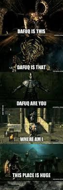 Dark Souls Memes - dark souls ii epic quote nice got this from daniel game stuff