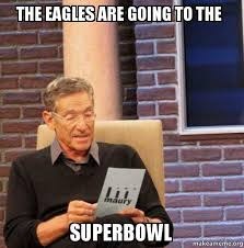 Superb Owl Meme - the eagles are going to the superbowl maury povich lie detector