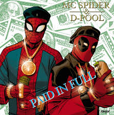 Paid In Full Meme - d pool and mc spider paid in full marvel comics know your meme