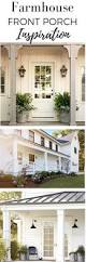 top 25 best farmhouse front porches ideas on pinterest front
