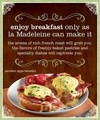 yum breakfast or any meal at la madeleine favorite location in