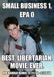 Libertarian Meme - monday meme rip harold ramis