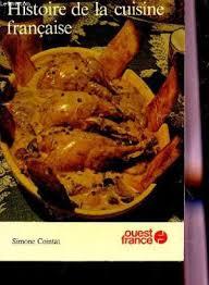 histoire de la cuisine fran軋ise 9782858823857 histoire de la cuisine française abebooks