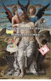 Happy Birthday Jesus Meme - happy birthday jesus merry christmas birthday meme on sizzle