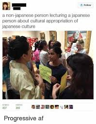 Japan Meme - welcome to 2018 cultural appropriation culture culture of japan