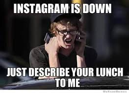 Social Media Meme - 11 instagram memes that are way too accurate