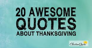20 awesome quotes about thanksgiving christianquotes info