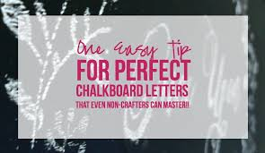 one easy tip for perfect chalkboard letters that even non crafters