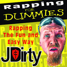 rapping for dummies jdirty