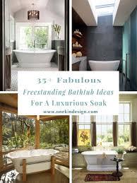 Lava Home Design Nashville Tn by 35 Fabulous Freestanding Bathtub Ideas For A Luxurious Soak