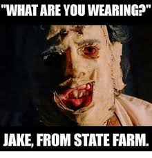 Jake State Farm Meme - whatare youwearing jake from state farm meme on astrologymemes com