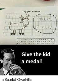 Overkill Meme - copy the reindeer give the kid a medal scarlet overkill meme on