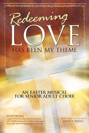 easter choral redeeming has been my theme easter choral